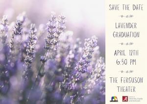 Lavender Graduation April 12, 6:30 p.m., Ferguson Theater