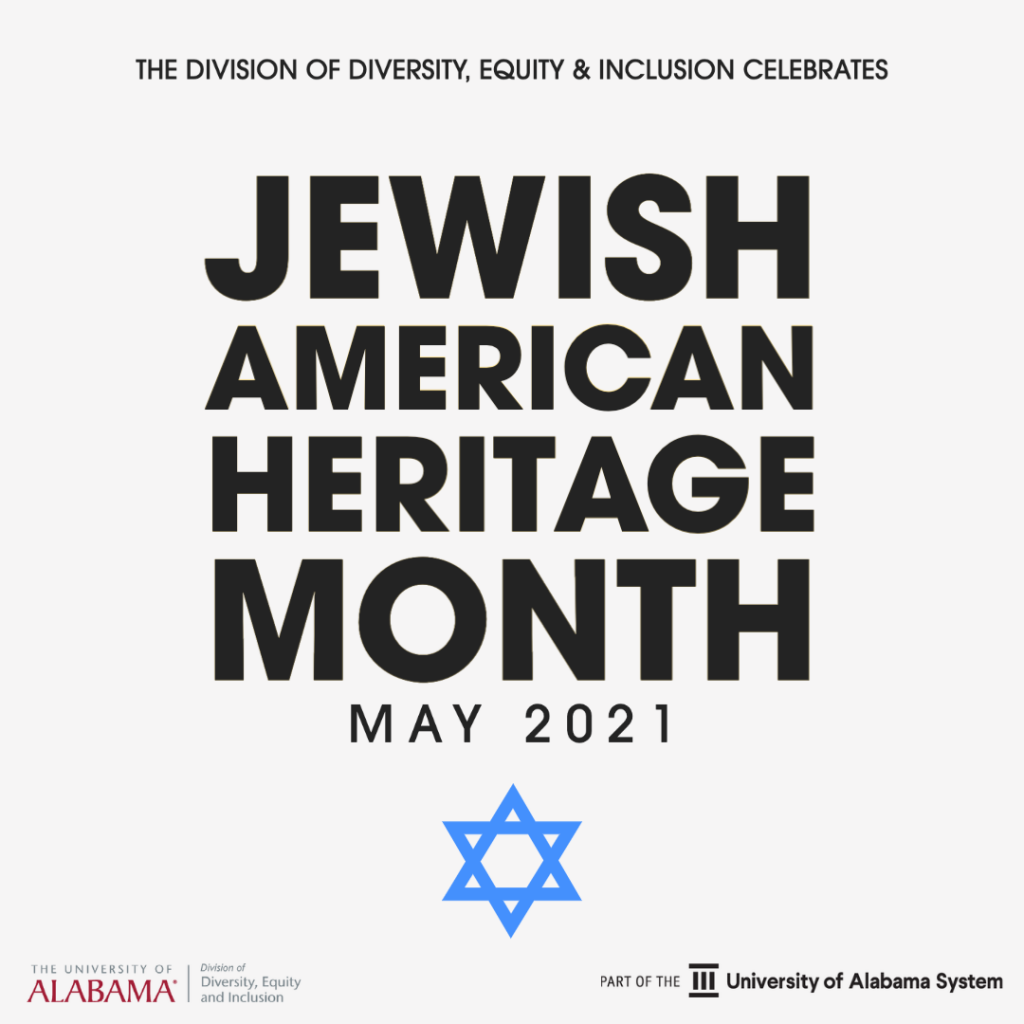 The Division of Diversity, Equity and Inclusion celebrates Jewish American Heritage Month May 2021.